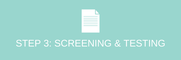 Step 3: screening and testing