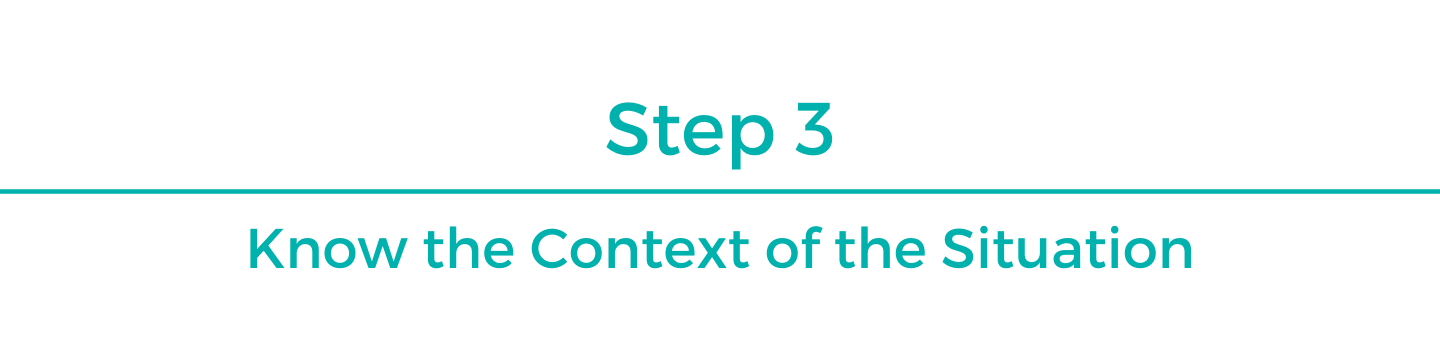 Step 3: Know the Context of the situation