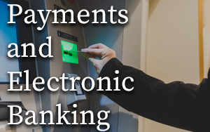 Payments and Electronic Banking