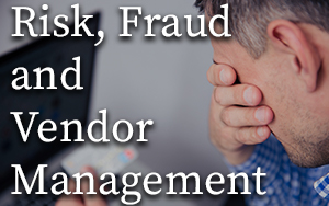 Risk, Fraud and Vendor Management