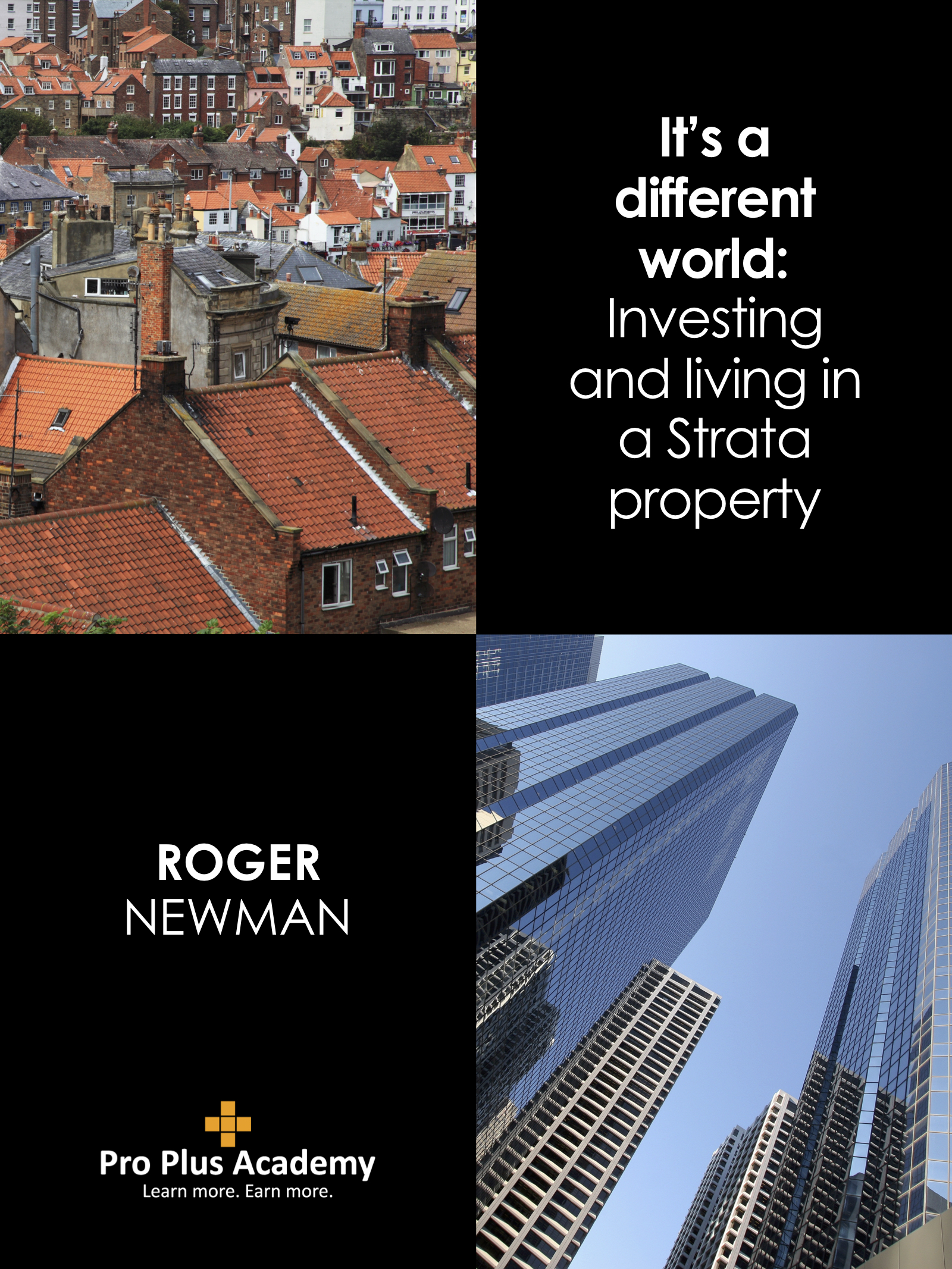 It's a different world: Investing and living in a Strata property
