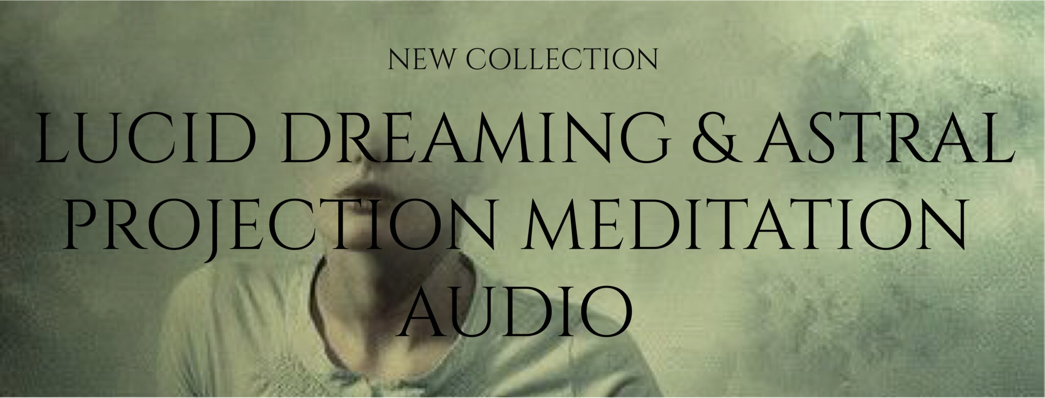 Lucid dreaming and Astral Projection Meditation Audio Files
