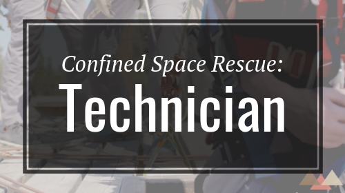Confined Space Rescue 3: Technician - Rigging Lab Academy
