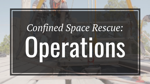 Confined Space Rescue 2: Operations - Rigging Lab Academy