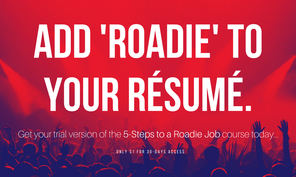5 Steps To A Roadie Job course for $1!