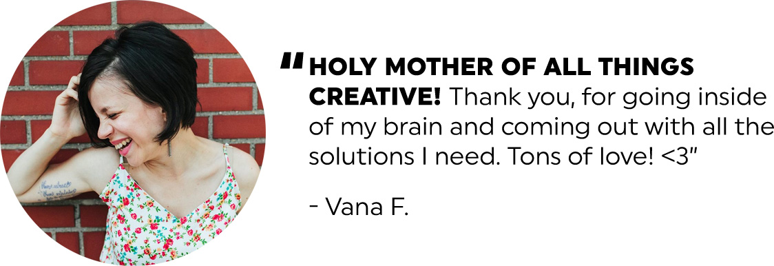 Planner Camp Testimonial: Holy mother of all things creative! Thank you for going inside of my brain and coming out with all the solutions I need. Big hugs. Tons of love! <3  - Vana F.;
