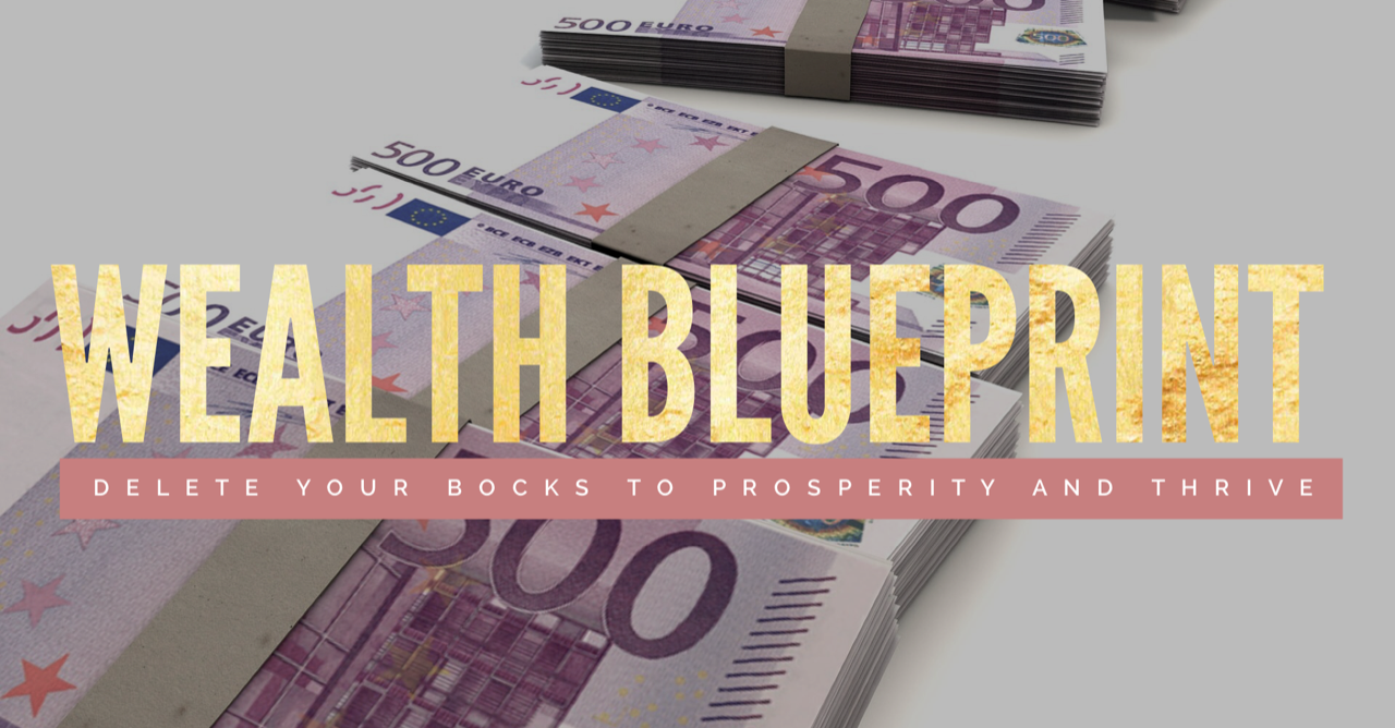 Wealth blueprint your future wealth now wealth blueprint is a deep dive into your subconscious beliefs about having and keeping money in your life and changing them so you can actually have money malvernweather Gallery