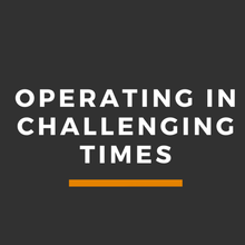 Operating in                   Challenging Times
