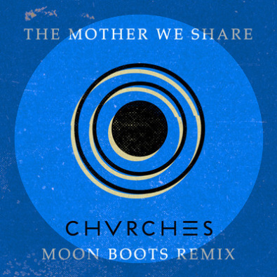 The Mother We Share (Moon Boots Remix)