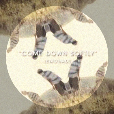Come Down Softly