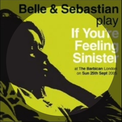 If You're Feeling Sinister - Live at The Barbican 25/09/05