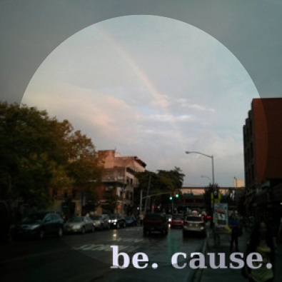 be. cause.