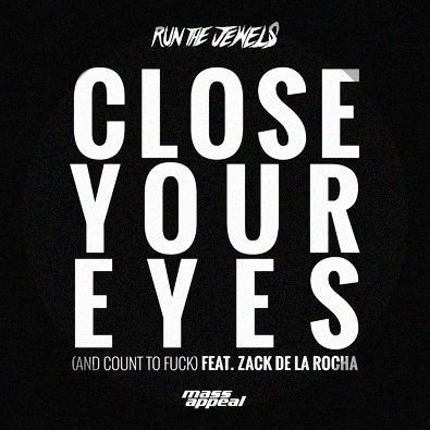 Close Your Eyes (And Count to Fuck) [Feat. Zack De La Rocha]