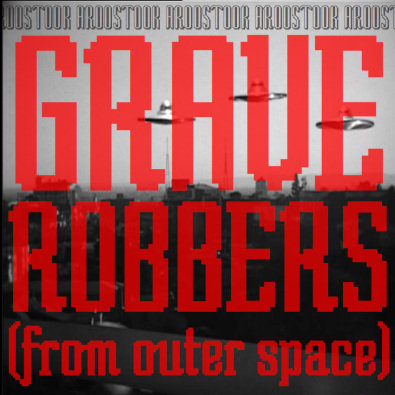 Graverobbers (From Outer Space)