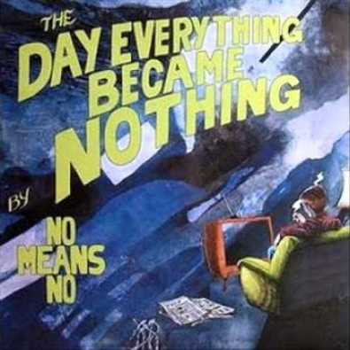 The Day Everything Became Nothing