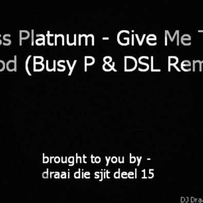Give Me The Food (Busy P & DSL Remix)