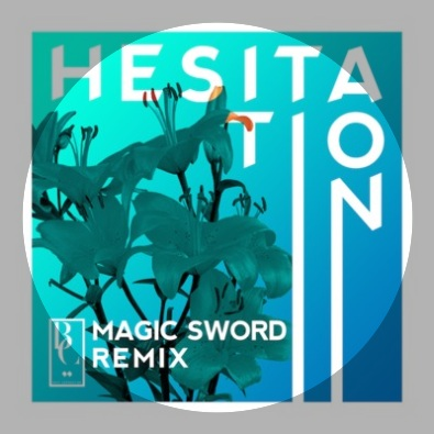 Hesitation (Magic Sword Remix)