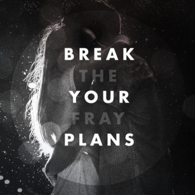 Break Your Plans
