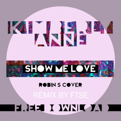 Show Me Love (Robin S cover) - FTSE Remix