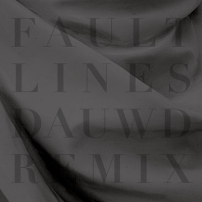 Fault Lines (Dauwd Remix)