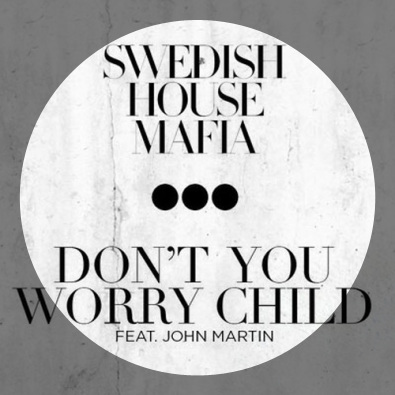 Don't You Worry Child (Radio Edit) feat. John Martin