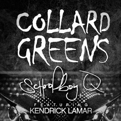 Collard Greens feat. Kendrick Lamar