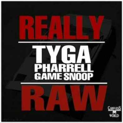 Really Raw (feat. Pharrell, The Game & Snoop Dogg)