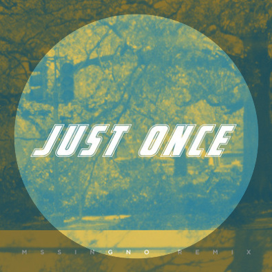 Just Once (MssingNo Remix)