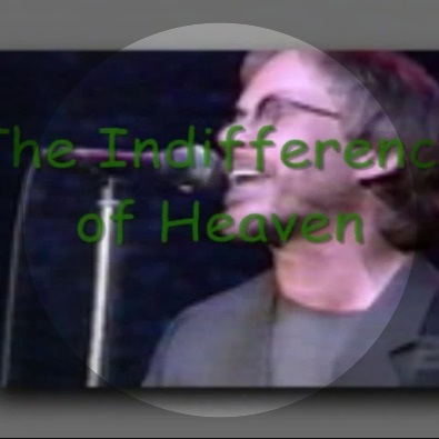 The Indifference of Heaven (Live)