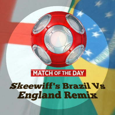 Match of the Day (Skeewiff's Brazil v England remix)