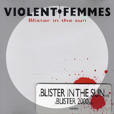 Blister In The Sun