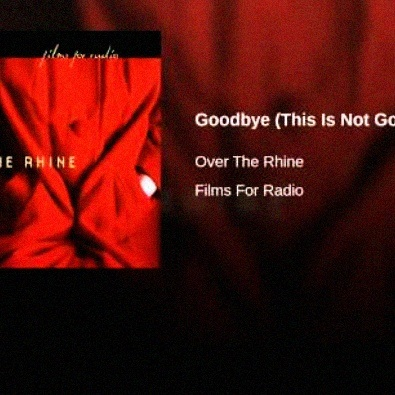 Goodbye (This Is Not Goodbye)