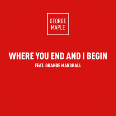Where You End And I Begin Feat. Grande Marshall