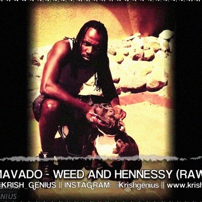 Weed and Hennessy