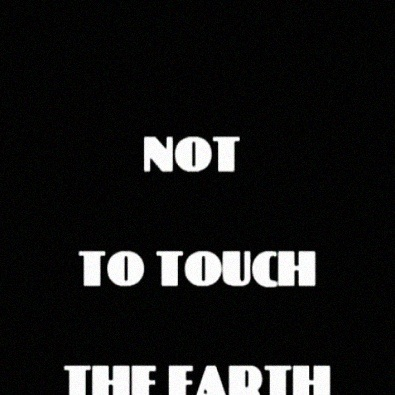 Not to Touch the Earth