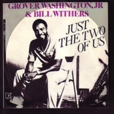 Just The Two Of Us By Grover Washington Jr Bill Withers