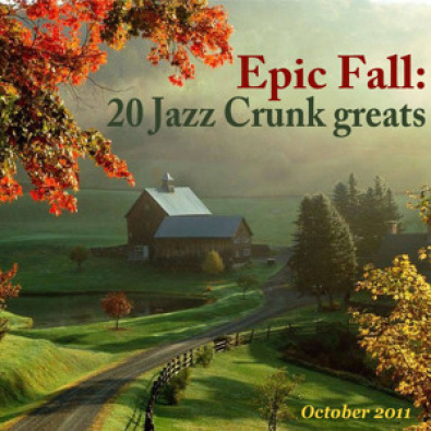 Epic Fall: 20 Jazz Crunk greats