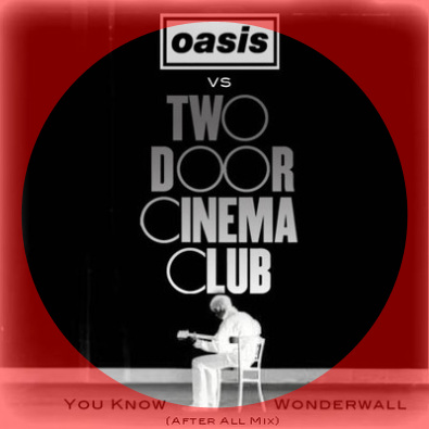 You Know Wonderwall (After all Mix)