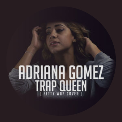 Fetty Wap (Trap Queen Cover) by Adriana Gomez | This Is My Jam