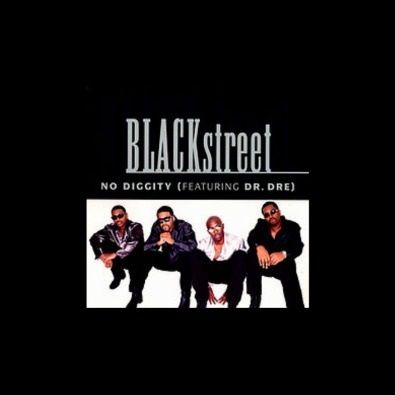 No Diggity Ft. Blackstreet