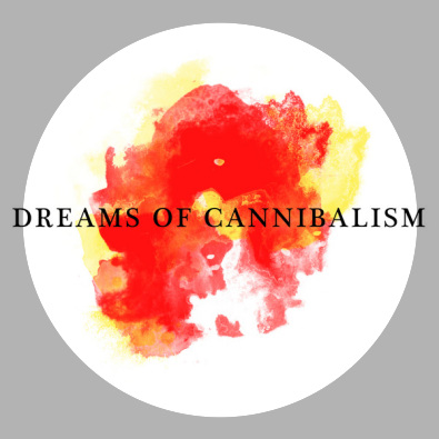 Dreams Of Cannibalism