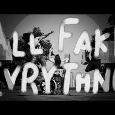 All Fake Everything