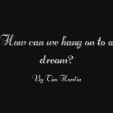 How Can We Hang On To A Dream