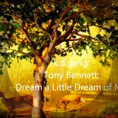 Tony Bennett & k.d. lang / Dream A Little Dream Of Me
