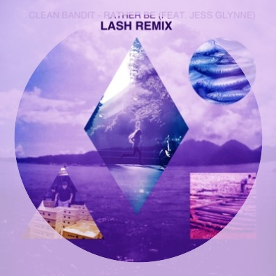 Rather Be (Lash Remix) by Clean Bandit | This Is My Jam