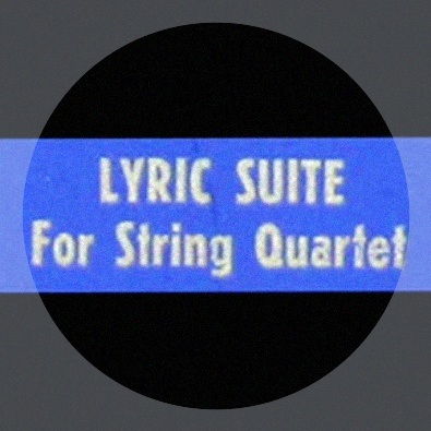 Lyric Suite (Julliard String Quartet, 1950)