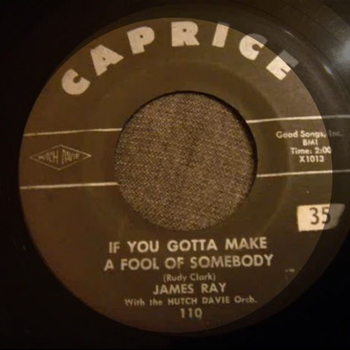 IF YOU GOTTA MAKE A FOOL OF SOMEBODY