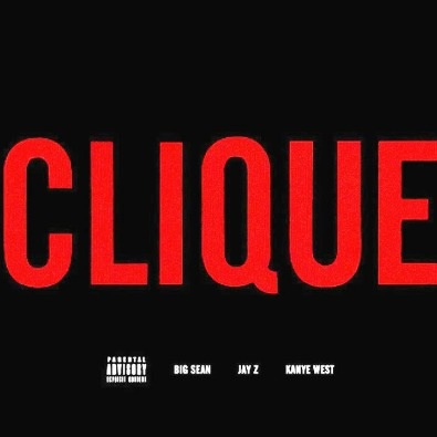 Clique Ft. Big Sean and Jay-Z