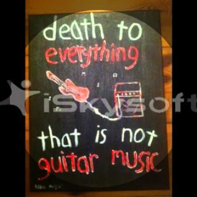 Death To Everything That Is Not Guitar Music
