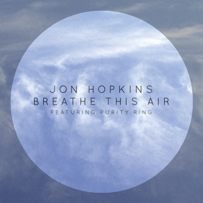 Breathe This Air feat. Purity Ring